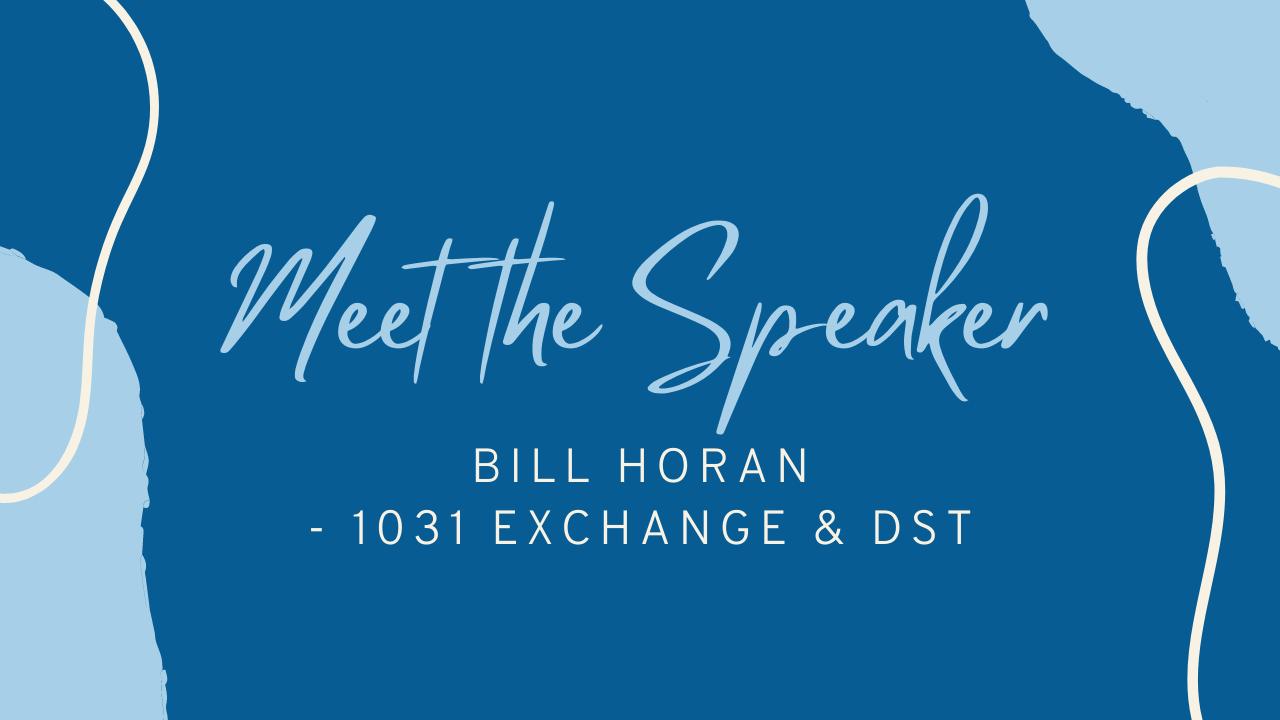 Meet the Speaker - Bill Horan